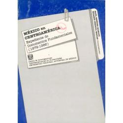 México en Centroamérica. Expediente de documentos fundamentales (1979-1986)