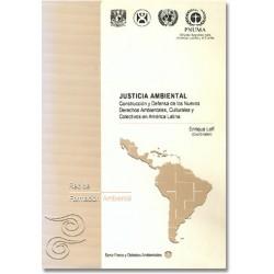 Justicia ambiental. Construcción y defensa de los nuevos derechos ambientales, culturales y colectivos en América Latina