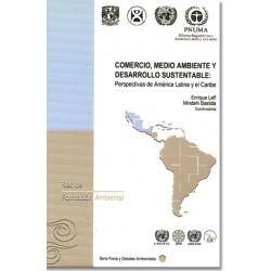Comercio, medio ambiente y desarrollo sustentable: perspectivas de América Latina y el Caribe