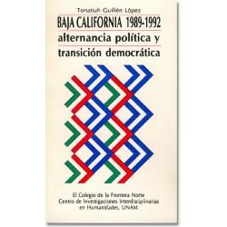 Baja California 1989-1992. Alternancia política y transición democrática