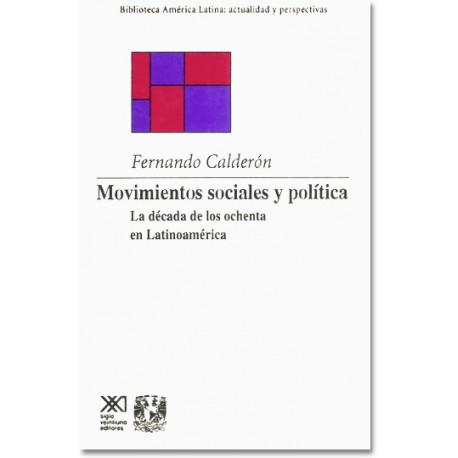 Movimientos sociales y política. La década de los ochenta en Latinoamérica