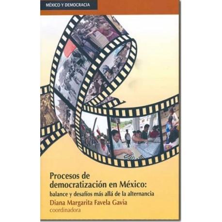Procesos de democratización en México. Balance y desafíos más allá de la alternancia