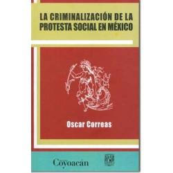 La criminalización de la protesta social en México.