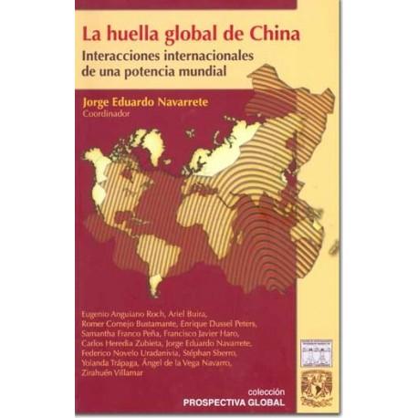 La huella global de China. Interacciones internacionales de una potencia mundial