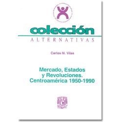 Mercado, Estados y revoluciones. Centroamérica 1950-1990