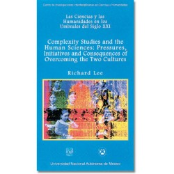 Complexity Studies and the Human Sciences: Pressures, Initiatives and Consequences of Overcoming the Two Cultures