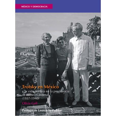 Trotsky en México y la vida política en tiempos de Lázaro Cárdenas (1937-1940)