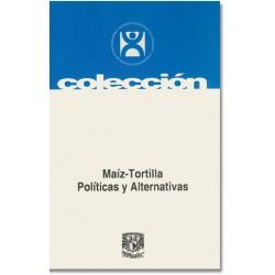 Maíz-tortilla. Políticas y alternativas