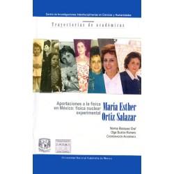 María Esther Ortiz Salazar. Aportaciones a la física en México: física nuclear experimental