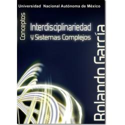 Interdisciplinariedad y sistemas complejos. Rolando García