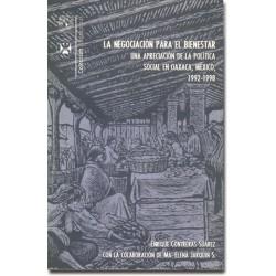 La negociación para el bienestar. Una apreciación de la política social en Oaxaca, México 1992-1998